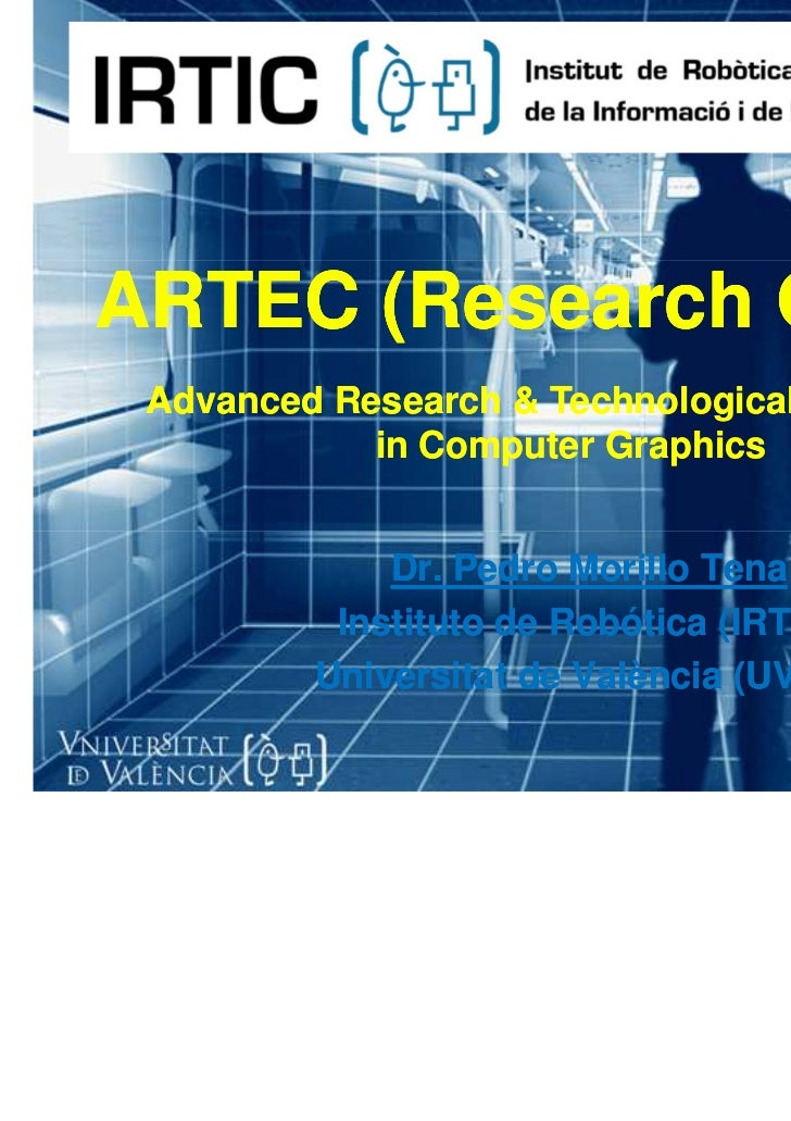 ARTEC (Research Group)      (Research Group) Advanced Research & Technological Expansion            in Computer Graphics  ...
