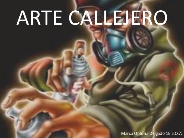 ARTE CALLEJERO Marco Ontoria Delgado 1E.S.O.A