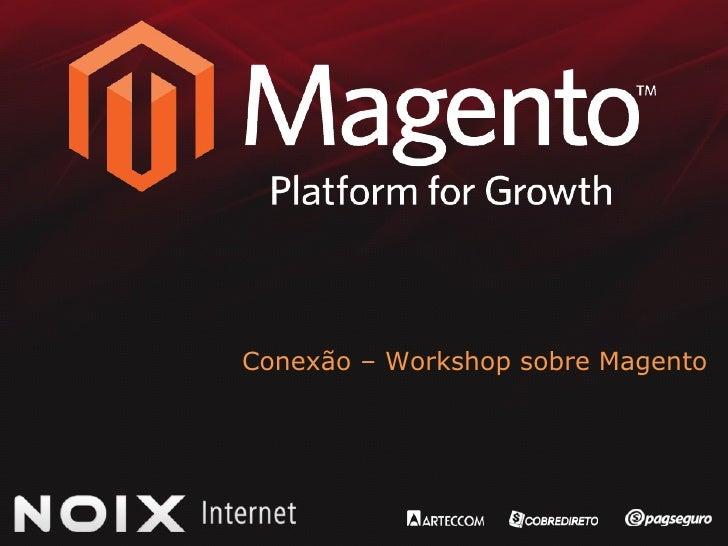 Conexão – Workshop sobre Magento