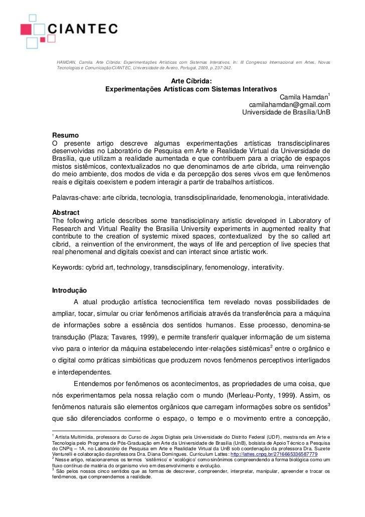 HAMDAN, Camila. Arte Cíbrida: Experimentações Artísticas com Sistemas Interativos. In: III Congresso Internacional em Arte...