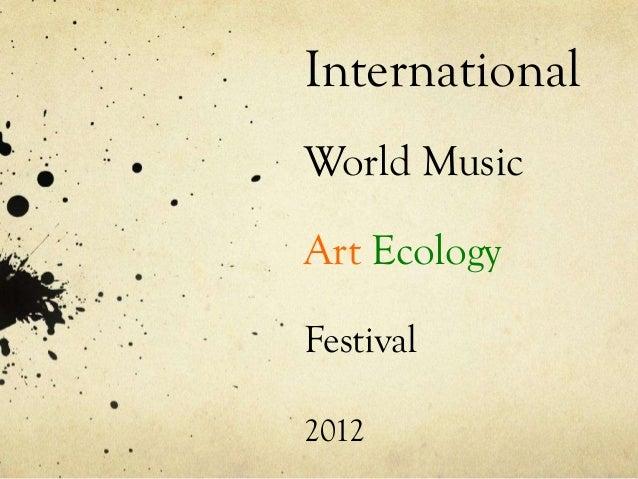 InternationalWorld MusicArt EcologyFestival2012
