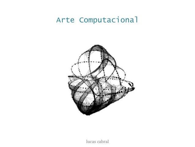 Arte Computacional lucas cabral