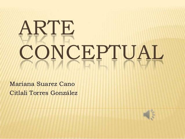 ARTECONCEPTUALMariana Suarez CanoCitlali Torres González