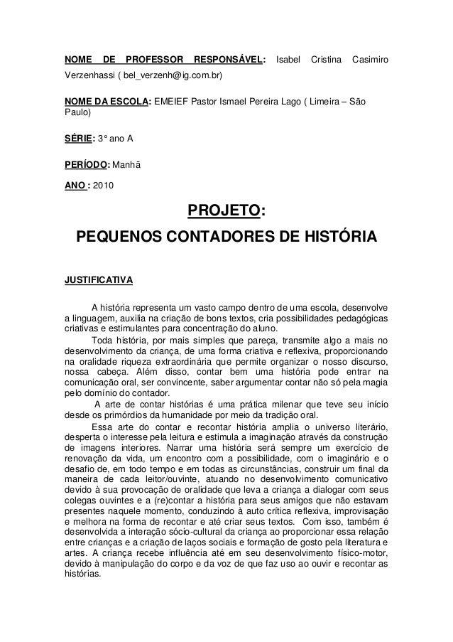 NOME DE PROFESSOR RESPONSÁVEL: Isabel Cristina Casimiro Verzenhassi ( bel_verzenh@ig.com.br) NOME DA ESCOLA: EMEIEF Pastor...