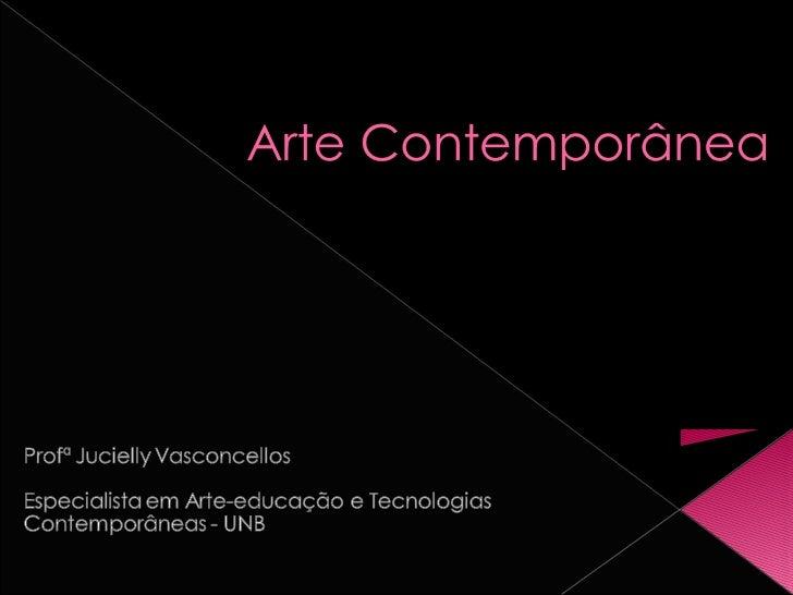    A Arte Contemporânea, alusão à arte    produzida depois da 2ª Guerra Mundial,    é caracterizada por apresentar uma   ...