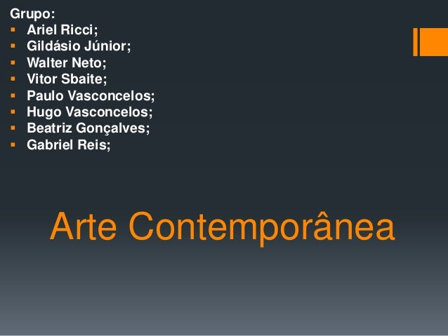 Grupo: Ariel Ricci; Gildásio Júnior; Walter Neto; Vitor Sbaite; Paulo Vasconcelos; Hugo Vasconcelos; Beatriz Gonçal...