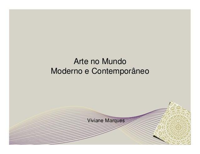 Arte no Mundo  Moderno e Contemporâneo  Viviane Marques