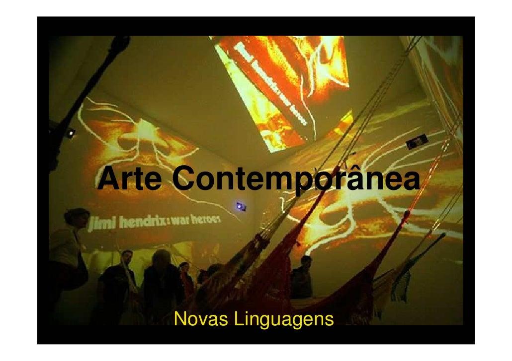 Arte Contemporânea    Novas Linguagens