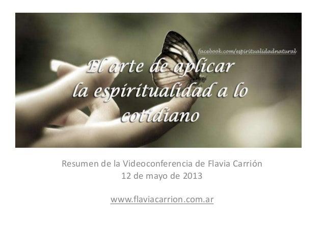 Resumen de la Videoconferencia de Flavia Carrión12 de mayo de 2013www.flaviacarrion.com.ar