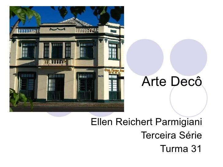 Arte Decô Ellen Reichert Parmigiani Terceira Série Turma 31