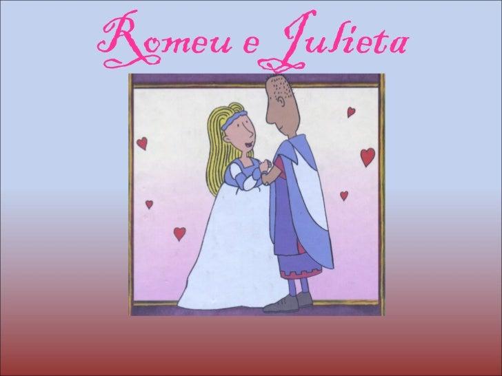 <ul><li>Romeu e Julieta </li></ul>