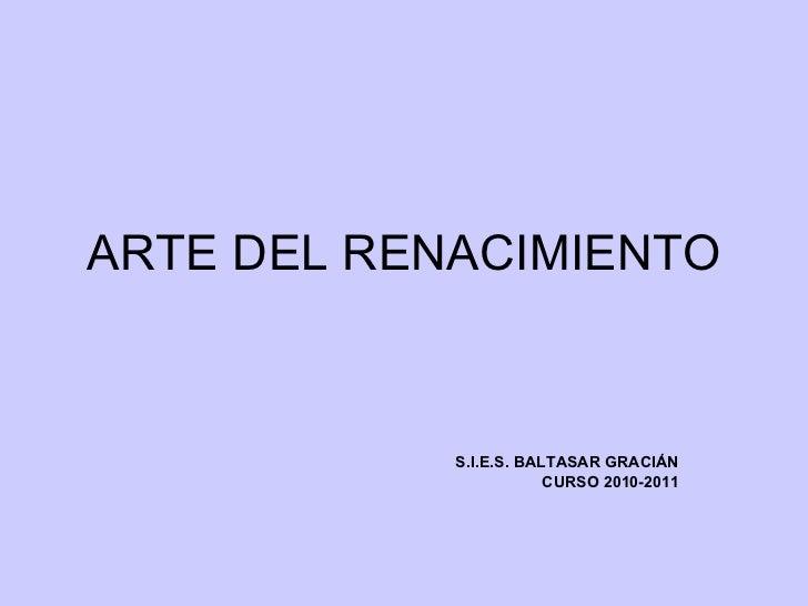 ARTE DEL RENACIMIENTO S.I.E.S. BALTASAR GRACIÁN CURSO 2010-2011