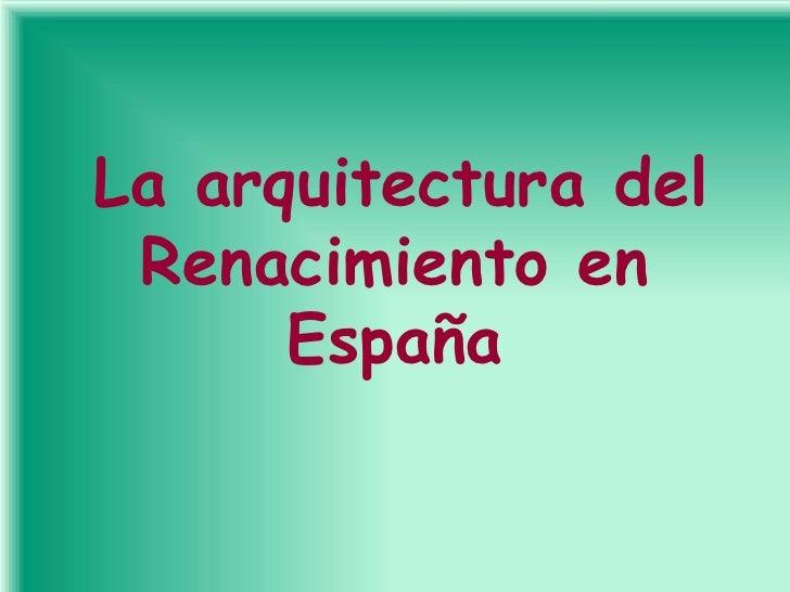 La arquitectura del  Renacimiento en       España