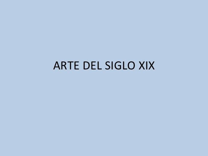 ARTE DEL SIGLO XIX