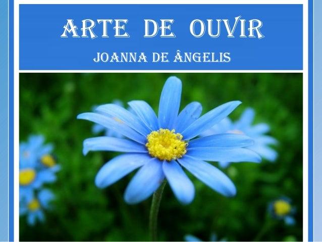 Arte de OuvirJOAnnA de Ângelis