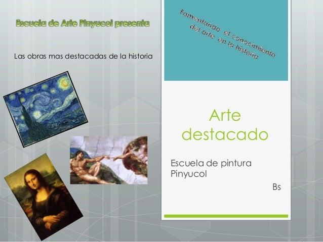 Las obras mas destacadas de la historia  Arte destacado Escuela de pintura Pinyucol Bs