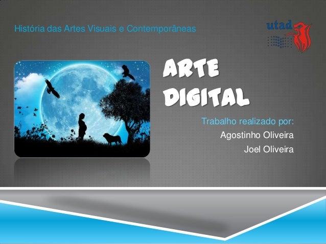 História das Artes Visuais e Contemporâneas                                   ARTE                                   DIGIT...