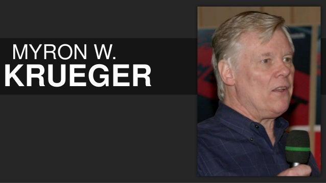 MYRON W.  KRUEGER
