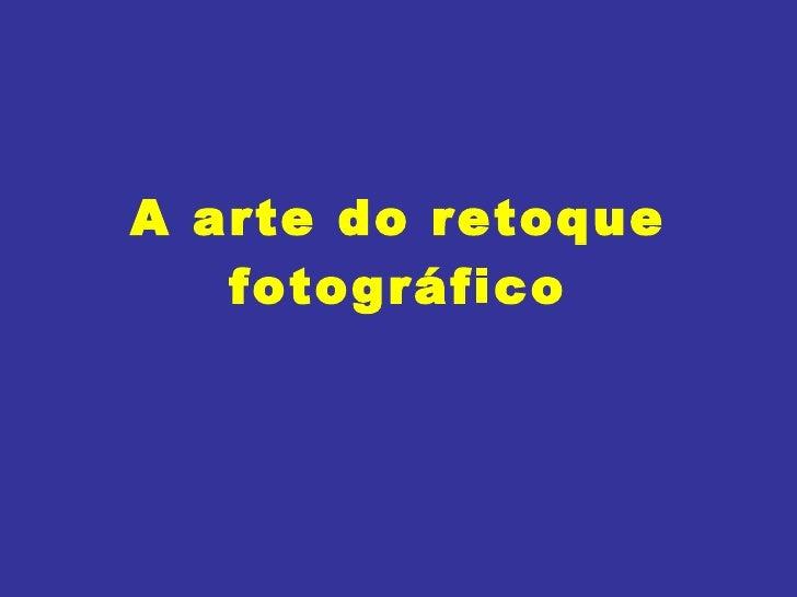 A arte do retoque fotográfico