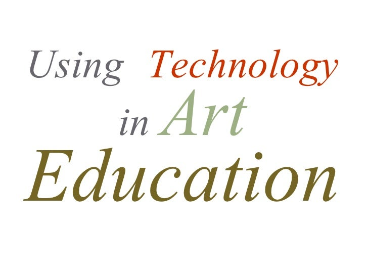 Using Technology       Art      in Education