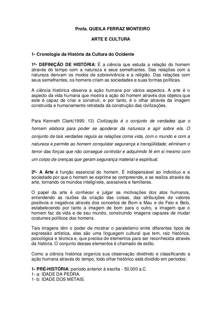Profa. QUEILA FERRAZ MONTEIRO                             ARTE E CULTURA1- Cronologia da História da Cultura do Ocidente1ª...
