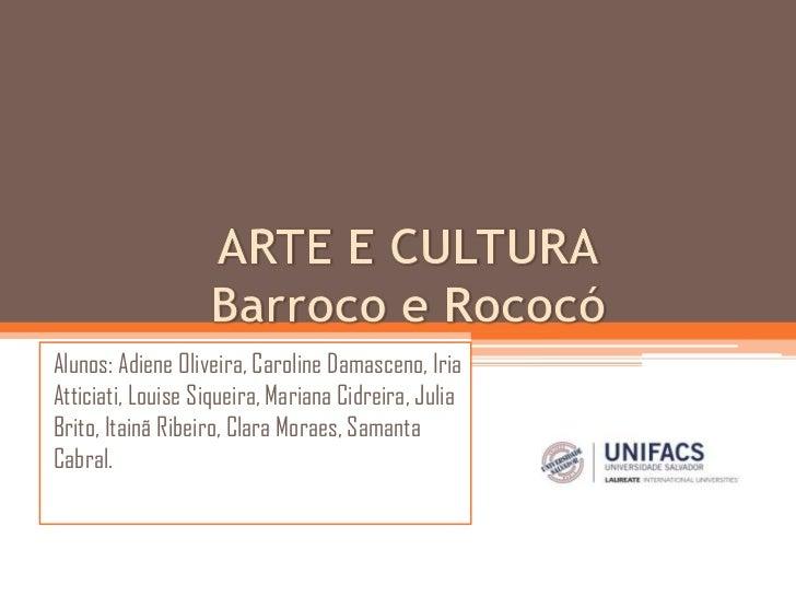 Alunos: Adiene Oliveira, Caroline Damasceno, IriaAtticiati, Louise Siqueira, Mariana Cidreira, JuliaBrito, Itainã Ribeiro,...