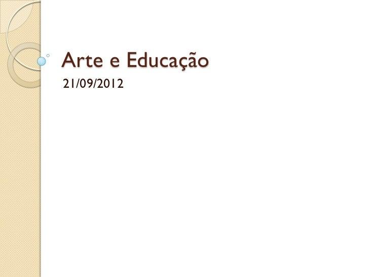 Arte e Educação21/09/2012