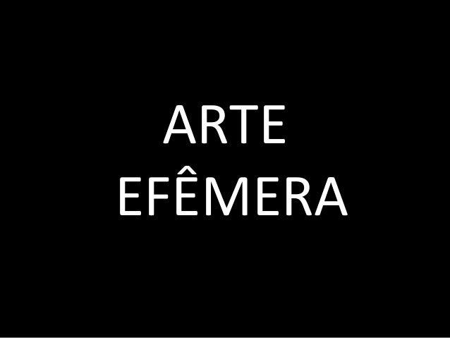 ARTE EFÊMERA