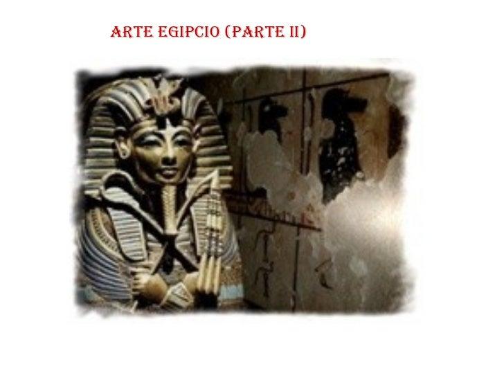 Arte Egipcio (Parte II)