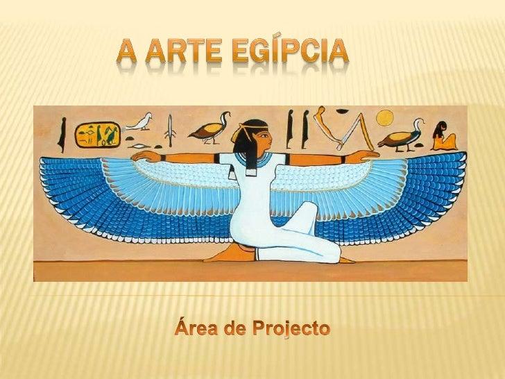 A arte egípcia <br />Área de Projecto<br />