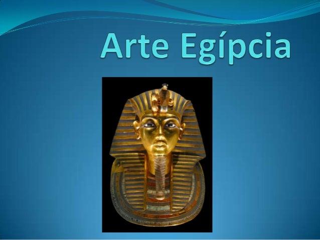  As artes no Egito Antigo estavam muito relacionadas com a vida religiosa. A maioria das estátuas,pinturas, monumentos e...