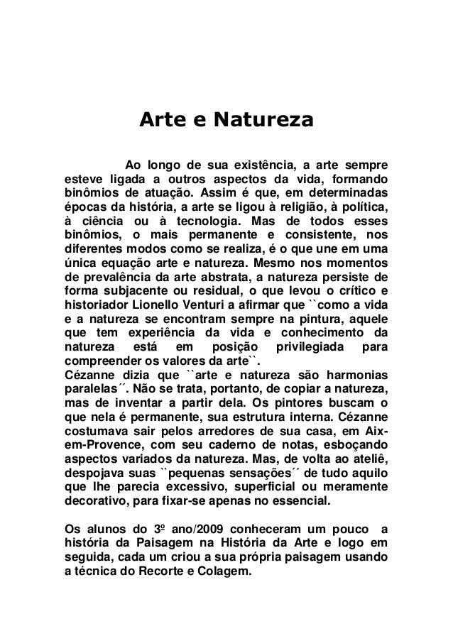 Arte e Natureza           Ao longo de sua existência, a arte sempreesteve ligada a outros aspectos da vida, formandobinômi...