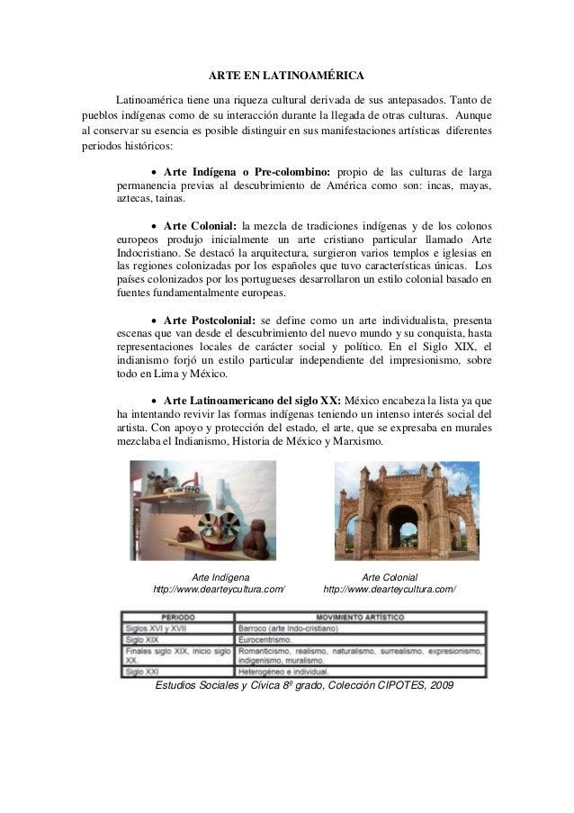 ARTE EN LATINOAMÉRICA Latinoamérica tiene una riqueza cultural derivada de sus antepasados. Tanto de pueblos indígenas com...