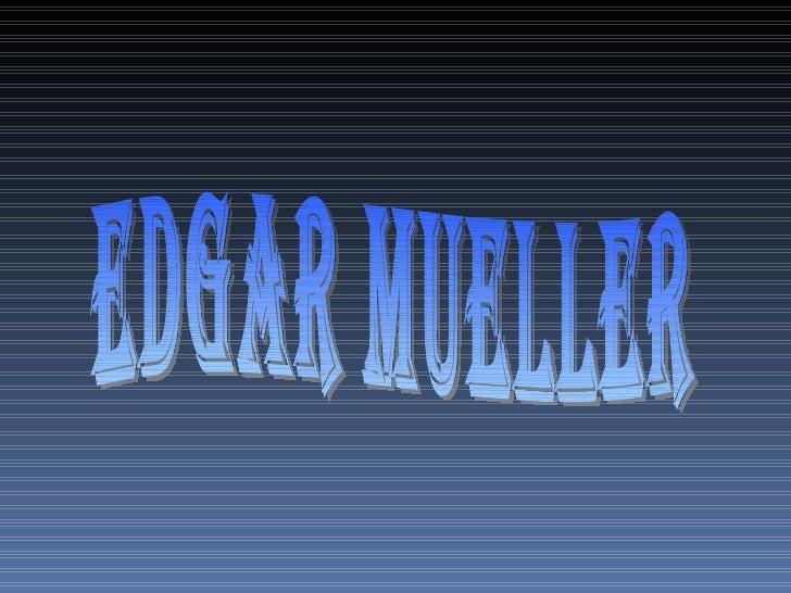 EDGAR MUELLER