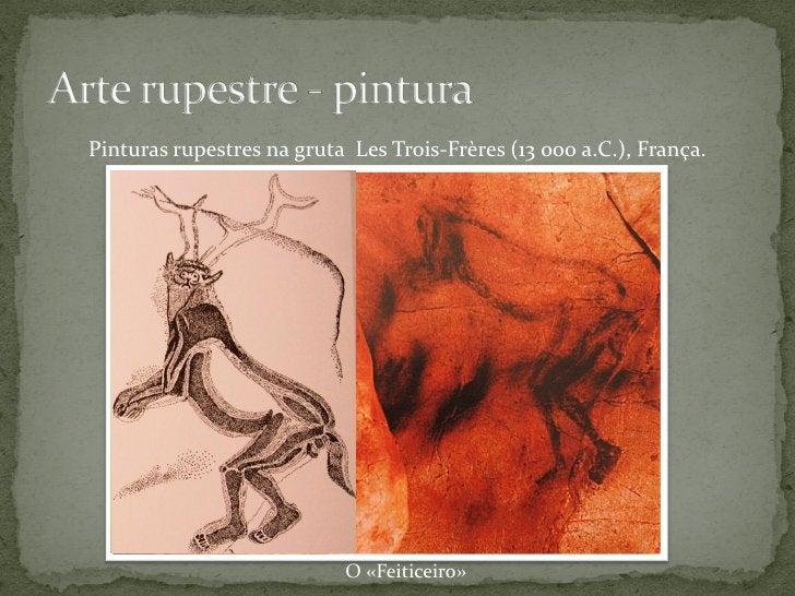 Pinturas rupestres na gruta de Chauvet (c. 35 000 a.C.), França.