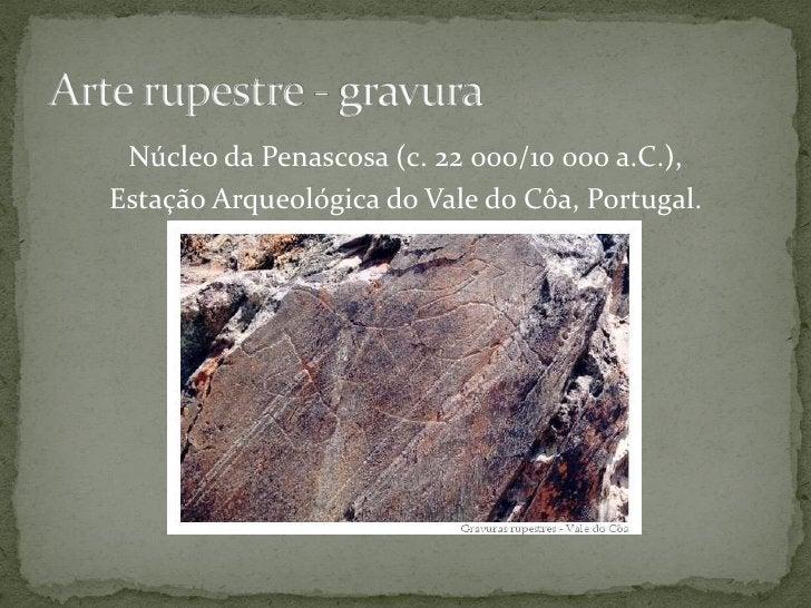 Mazouco (c. 13 000 a 10 000 a.C.), Freixo de Espada à Cinta, Portugal.
