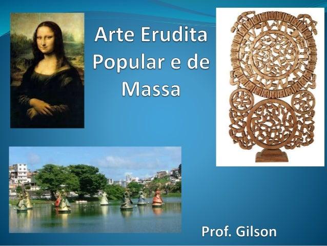 A arte erudita refere-se àquela produzida e apreciada pela elite de uma sociedade. Mas não necessariamente uma elite econô...