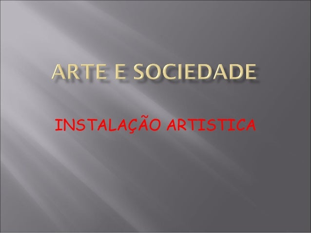 INSTALAÇÃO ARTISTICA
