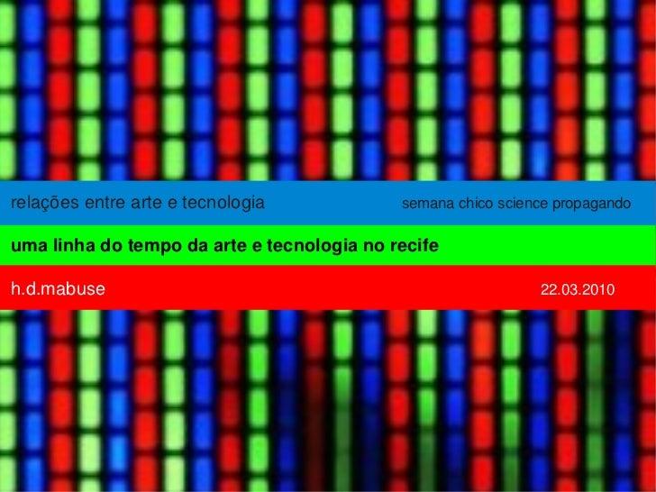 relações entre arte e tecnologia            semana chico science propagando  uma linha do tempo da arte e tecnologia no re...