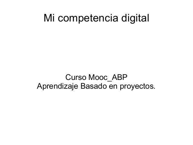 Mi competencia digital Curso Mooc_ABP Aprendizaje Basado en proyectos.