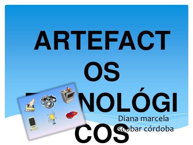 ARTEFACT    OSTECNOLÓGI      Diana marcela   COS     escobar córdoba