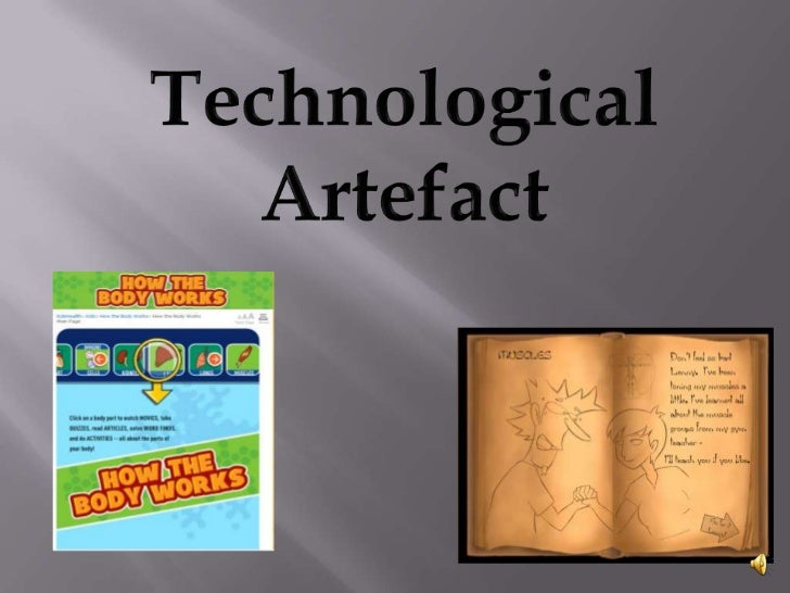 Technological <br />Artefact<br />