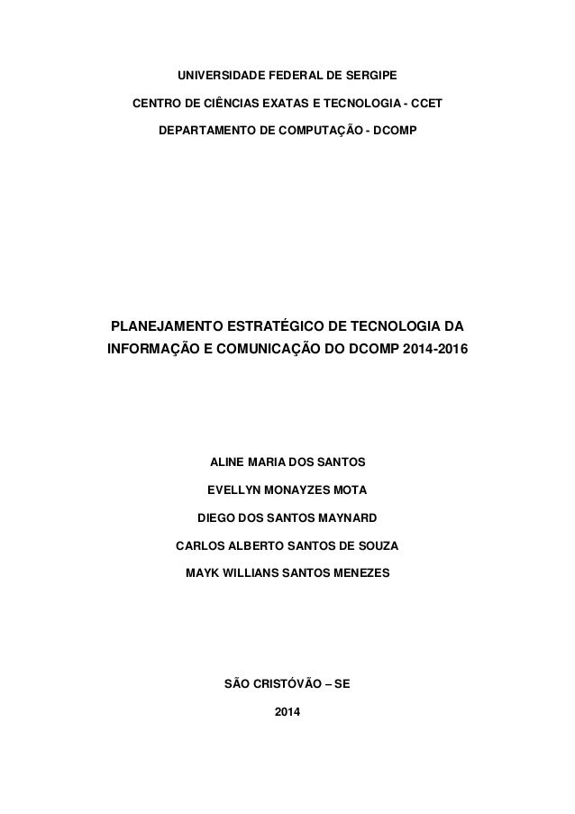 UNIVERSIDADE FEDERAL DE SERGIPE CENTRO DE CIÊNCIAS EXATAS E TECNOLOGIA - CCET DEPARTAMENTO DE COMPUTAÇÃO - DCOMP  PLANEJAM...