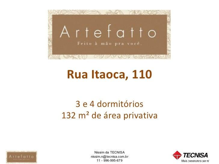 Rua Itaoca, 110   3 e 4 dormitórios132 m² de área privativa          Nissim da TECNISA       nissim.n@tecnisa.com.br      ...