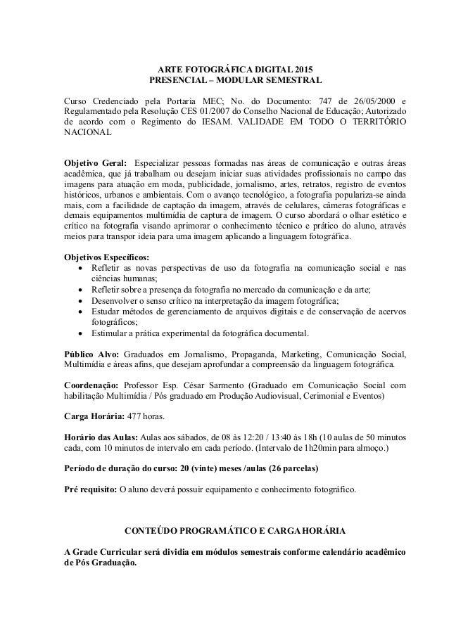 ARTE FOTOGRÁFICA DIGITAL 2015 PRESENCIAL – MODULAR SEMESTRAL Curso Credenciado pela Portaria MEC; No. do Documento: 747 de...