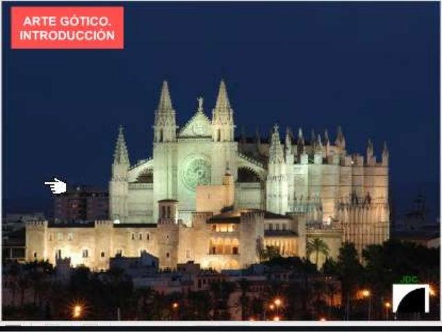 INTRODUCCIÓN El arte gótico es un estilo que se desarrolló en Europa occidental durante los últimossiglos de la Edad Medi...