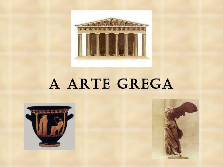 A ARTE GREGA