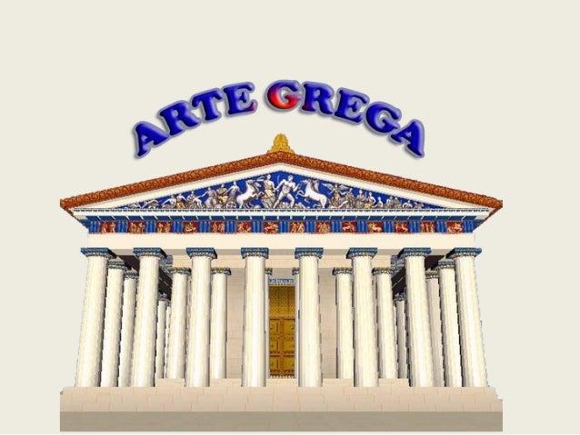 ARTE GREGA      Os gregos antigos se destacaram muito nomundo das artes. As esculturas, pinturas e obras dearquitetura imp...
