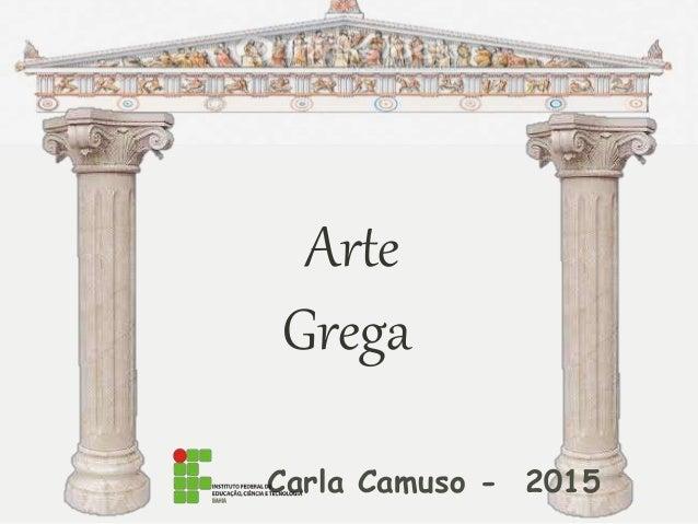 Arte Grega Carla Camuso - 2015
