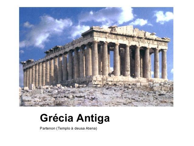 Grécia Antiga Partenon (Templo à deusa Atena)